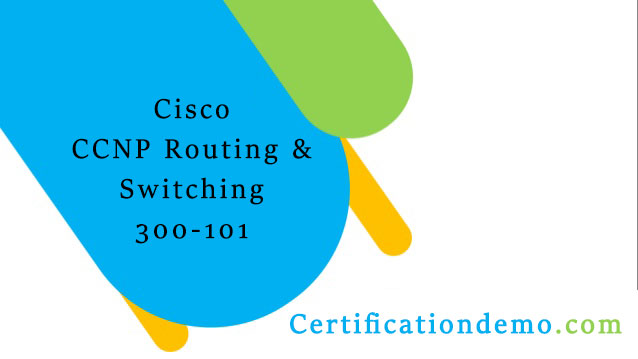 How can I pass the Cisco 300-101 exam in the first attempt?